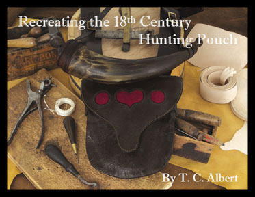 Recreating the 18th Century Hunting Pouch (Soft Cover)